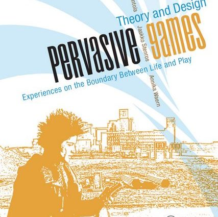 Pervasive games : Experiences on the boundary between life and play